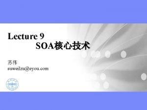 Lecture 9 SOA suweilzueyou com SOA Web Service