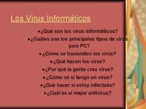 Los Virus Informticos Qu son los virus informticos