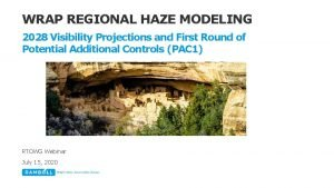 WRAP REGIONAL HAZE MODELING 2028 Visibility Projections and