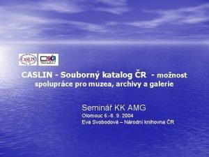 CASLIN Souborn katalog R monost spoluprce pro muzea