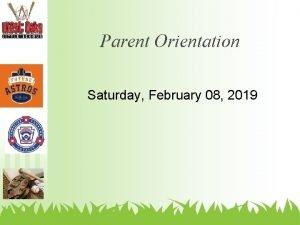 Parent Orientation Saturday February 08 2019 Agenda Parent