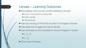 1 Lenses Learning Outcomes 2 Lenses Learning Outcomes