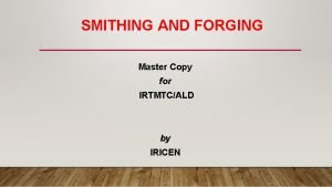 SMITHING AND FORGING Master Copy for IRTMTCALD by