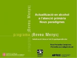 Actualitzaci en alcohol a latenci primria Nous paradigmes