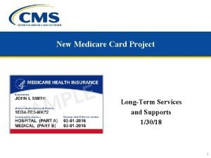 New Medicare Card Project LongTerm Services and Supports