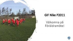 GIF Nike P 2011 Vlkomna p Frldramte Laget