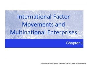 International Factor Movements and Multinational Enterprises Chapter 9