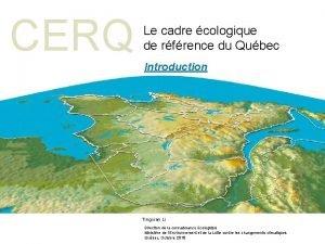 CERQ Le cadre cologique de rfrence du Qubec