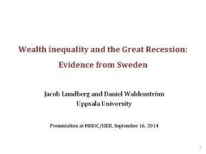 Wealth inequality and the Great Recession Evidence from