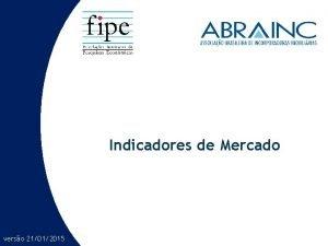 Indicadores de Mercado verso 21012015 Indicadores de Mercado