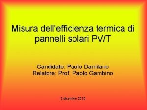 Misura dellefficienza termica di pannelli solari PVT Candidato