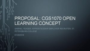 PROPOSAL CGS 1070 OPEN LEARNING CONCEPT GABRIEL YEAGER