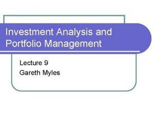 Investment Analysis and Portfolio Management Lecture 9 Gareth