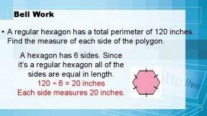 Bell Work A regular hexagon has a total