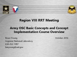 UNCLASSIFIED Region VIII RRT Meeting Army OSC Basic