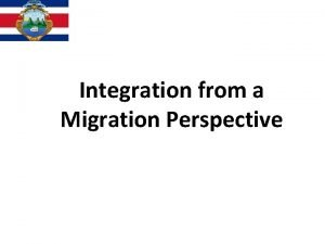 Integration from a Migration Perspective GENERAL MIGRATION AND