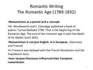 Romantic Writing The Romantic Age 1789 1832 Romanticism