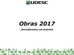 Obras 2017 investimentos em imveis Obras em andamento