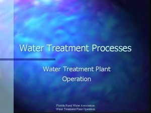 Water Treatment Processes Water Treatment Plant Operation Florida