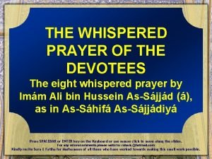 THE WHISPERED PRAYER OF THE DEVOTEES The eight
