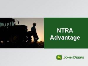 NTRA Advantage Agenda Introductions Joe Morris NTRA Advantage