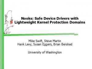 Nooks Safe Device Drivers with Lightweight Kernel Protection