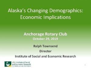 Alaskas Changing Demographics Economic Implications Anchorage Rotary Club
