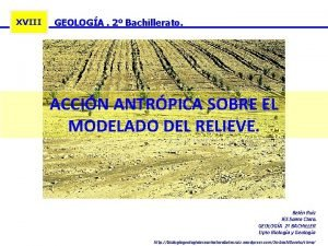 XVIII GEOLOGA 2 Bachillerato ACCIN ANTRPICA SOBRE EL
