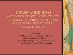 CORSO ADHDDDAI ATTENTION DEFICIT HYPERACTIVITY DISORDERDISTURBO DA DEFICIT