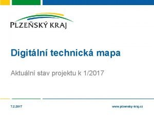 Digitln technick mapa Aktuln stav projektu k 12017