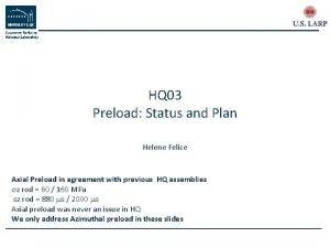 HQ 03 Preload Status and Plan Helene Felice