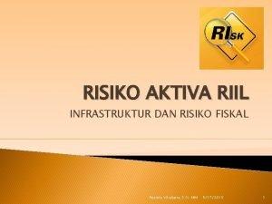 RISIKO AKTIVA RIIL INFRASTRUKTUR DAN RISIKO FISKAL Resista