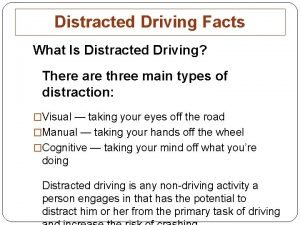 Distracted Driving Facts What Is Distracted Driving There