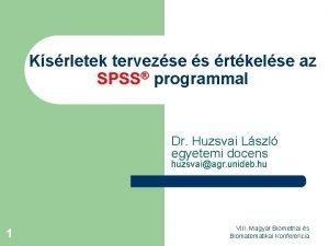 Ksrletek tervezse s rtkelse az SPSS programmal Dr