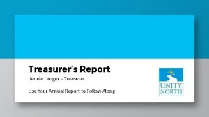 Treasurers Report Jennie Langer Treasurer Use Your Annual