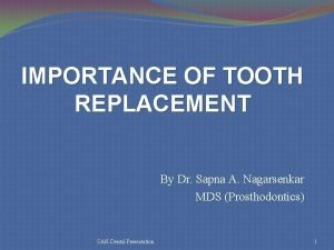 IMPORTANCE OF TOOTH REPLACEMENT By Dr Sapna A