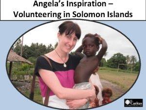 Angelas Inspiration Volunteering in Solomon Islands Solomon Islands