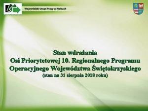 Stan wdraania Osi Priorytetowej 10 Regionalnego Programu Operacyjnego