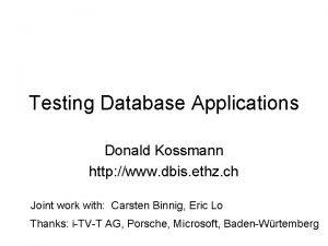 Testing Database Applications Donald Kossmann http www dbis