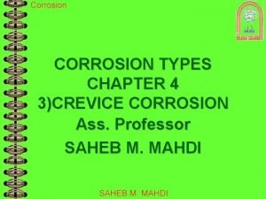 CORROSION TYPES CHAPTER 4 3CREVICE CORROSION Ass Professor