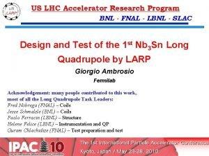 BNL FNAL LBNL SLAC Design and Test of
