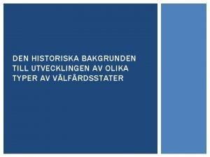 DEN HISTORISKA BAKGRUNDEN TILL UTVECKLINGEN AV OLIKA TYPER