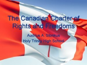 The Canadian Charter of Rights and Freedoms Audrius