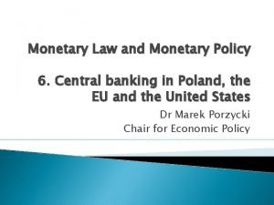 Monetary Law and Monetary Policy 6 Central banking