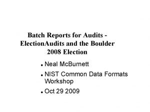 Batch Reports for Audits Election Audits and the