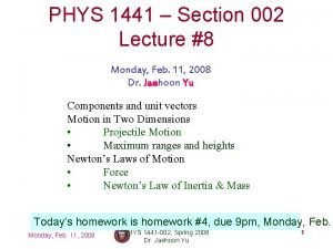 PHYS 1441 Section 002 Lecture 8 Monday Feb
