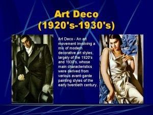 Art Deco 1920s1930s Art Deco An art movement