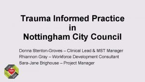 Trauma Informed Practice in Nottingham City Council Donna