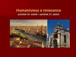 Humanismus a renesance potek 14 stolet potek 17