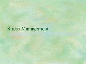 Stress Management What is Stress Definition of Stress